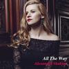 Alexandra Shakina - All The Way -  180 Gram Vinyl Record