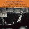 Konrad Paszkudzki Trio - The Things We Did Last Summer -  180 Gram Vinyl Record