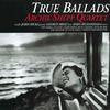 Archie Shepp Quartet - True Ballads -  180 Gram Vinyl Record
