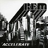 R.E.M. - Accelerate -  45 RPM Vinyl Record