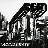 R.E.M. - Accelerate -  45 RPM Vinyl Record