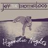 JEFF the Brotherhood - Hypnotic Nights -  Vinyl Record & CD