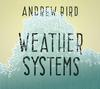 Andrew Bird - Weather Systems -  Vinyl Record