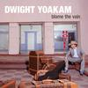 Dwight Yoakam - Blame The Vain -  Vinyl Record