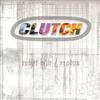 Clutch - Robot Hive/ Exodus -  Vinyl Record