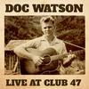 Doc Watson - Live At Club 47 -  Vinyl Record
