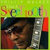 Phillip Walker - I Got a Sweet Tooth -  CD