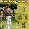 Jim Ferguson - Deep Summer Music -  Hybrid Stereo SACD