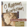 Westminster Choir - O Magnum Mysterium -  CD