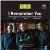 Carnavale/Kramer/Conte - I Remember You -  Hybrid Stereo SACD
