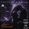 Pieces of a Dream - Love's Silhouette -  Hybrid Multichannel SACD