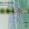 John Neptune with Arakawa Band - Bamboo -  K2 HD CD