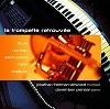 Jonathan Freeman-Attwood, trumpet & Daniel-Ben Pienaar, piano - La Trompette Retrouvee -  Hybrid Multichannel SACD