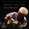Doug MacLeod - Exactly Like This -  HDCD CD