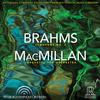 Manfred Honeck - Brahms: Symphony No. 4/MacMillan: Larghetto For Orchestra -  Hybrid Multichannel SACD