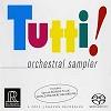 Various Artists - Tutti! Orchestral Sampler -  Hybrid Stereo SACD