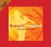 Kenny G - Songbird: The Ultimate Collection -  Gold CD