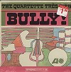The Quartette Tres Bien - Bully! -  Sealed Out-of-Print Vinyl Record