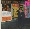 Tony Tanner - Something's Coming! -  Sealed Out-of-Print Vinyl Record