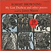 James Mason - Robert Browning: My Last Duchess and other Poems -  Sealed Out-of-Print Vinyl Record