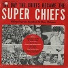 Frank Glieber - The Day The Chiefs Became Super Chiefs -  Sealed Out-of-Print Vinyl Record