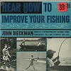 John Dieckman - Hear How To Improve Your Fishing -  Sealed Out-of-Print Vinyl Record
