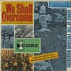 CORE - We Shall Overcome - Songs Of The Freedom Marchers -  Sealed Out-of-Print Vinyl Record