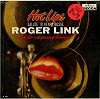 Roger Link - Hot Lips -  Sealed Out-of-Print Vinyl Record