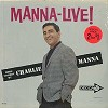 Charlie Manna - Manna Live -  Sealed Out-of-Print Vinyl Record