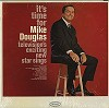 Mike Douglas - It's Time For Mike Douglas -  Sealed Out-of-Print Vinyl Record