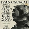James Kavanaugh - There Are Men Too Gentle To Live Among Wolves -  Sealed Out-of-Print Vinyl Record