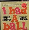 Bobby Scott Quartet - I Had A Ball -  Sealed Out-of-Print Vinyl Record