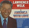 Lawrence Welk - To America, With Love -  Sealed Out-of-Print Vinyl Record