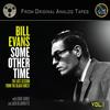 Bill Evans - Some Other Time -  1/4 Inch - 15 IPS Tape