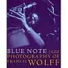 Francis Wolff - Blue Note Jazz Photography of Francis Wolff -  Books