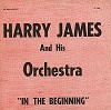 Harry James - In the Beginning -  Preowned Vinyl Record