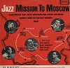 Various Artists - Jazz Mission To Moscow -  Preowned Vinyl Record