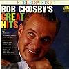 Bob Crosby - Great Hits/stereo/m - -  Preowned Vinyl Record