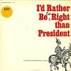 Len Maxwell - I'd Rather Be Far Right Than President -  Preowned Vinyl Record