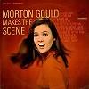 Morton Gould - Makes The Scene/m - -  Preowned Vinyl Record