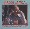 Harry James - Comin' From A Good Place -  Preowned Vinyl Record