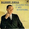 Bobby Dell - If I Insulted You; It Was Intentional -  Preowned Vinyl Record