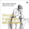 Ensemble Diderot and Johannes Pramsohler - Meister: Il giardino del piacere -  FLAC 96kHz/24bit Download