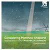 Conspirare and Craig Hella Johnson - Johnson: Considering Matthew Shepard -  FLAC 88kHz/24bit Download