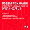 Dana Ciocarlie - R. Schumann: Complete Solo Piano Works, Vol. 1 - Papillons, GroBe Sonate S-Moll, Op. 11 & Sechs Studien nach Capricen von Paganini, Op. 3 (Live) -  FLAC 96kHz/24bit Download