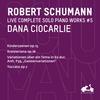 """R. Schumann: Complete Solo Piano Works, Vol. 5 - Kinderszenen, Op. 15, Kreisleriana, Op. 16, Variationen u?ber ein Tema in Es-Dur, Anh. F39 """"Geistervariationen"""" & Toccata, Op.7"""