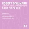 R. Schumann: Complete Solo Piano Works, Vol. 7 - Fantasie, Op. 17, Nachtstu?cke, Op. 23, Gesange der Fruhe, Op. 133 & Drei Fantasiestu?cke, Op. 111