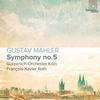 Gürzenich-Orchester Köln and François-Xavier Roth - Mahler: Symphony No. 5 -  FLAC 44kHz/24bit Download