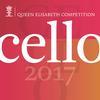 Queen Elisabeth Competition - Cello 2017
