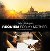 Continuo Arts Symphonic Chorus and the City of Prague Philharmonic Orchestra - Requiem for My Mother